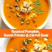 """collage of roasted pumpkin, sweet potato and carrot soup with text overlay that reads """"roasted pumpkin, sweet potato & carrot soup"""""""