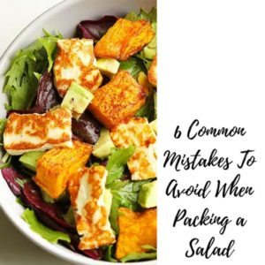 mistakes to avoid when packing a salad