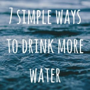 7 simple ways to drink more water