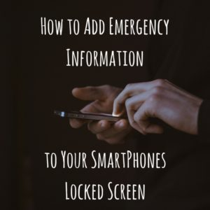 How to Add Emergency Information to Your Smartphones Locked Screen