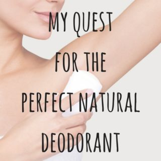 the quest for the perfect natural deodorant