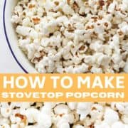 "popcorn in a white bowl with text overlay ""how to make stovetop popcorn""."
