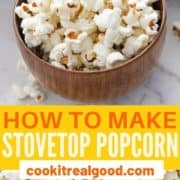 "popcorn in a wooden bowl with text overlay ""how to make stovetop popcorn""."