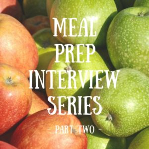 meal prep interview series part two