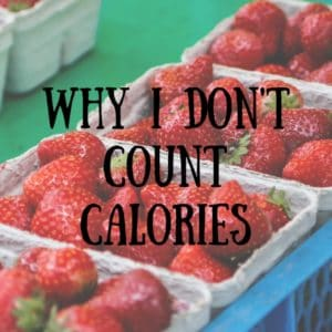 Why I don't count calories