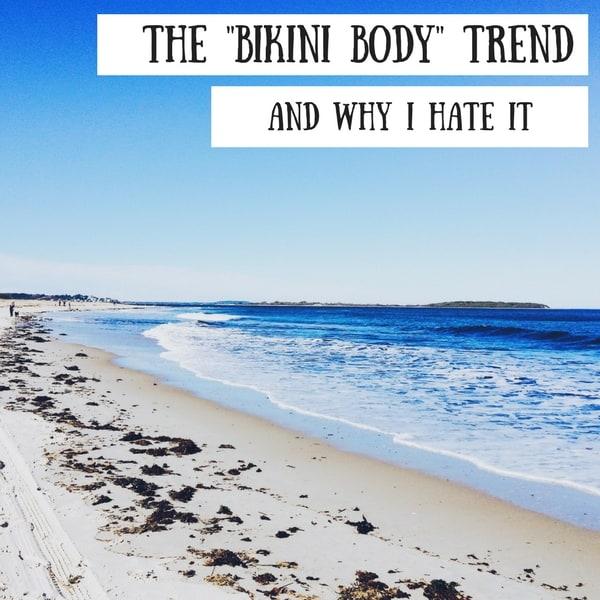 The Bikini Body Trend and Why I Hate it