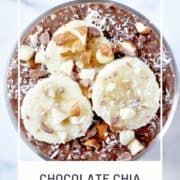 "pudding in a glass topped with banana slices with text overlay ""chocolate chia pudding""."