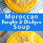 "2 pumpkin soup images with text overlay ""moroccan pumpkin & chickpea soup""."