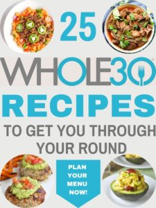 """collage of whole30 recipe images with text overlay """"25 whole30 recipes""""."""