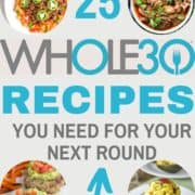 "collage of whole30 recipe images with text overlay ""25 whole30 recipes""."