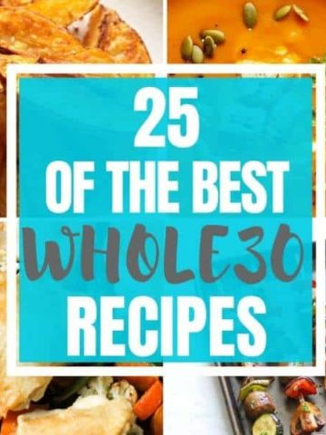 "multiple meal images with text overlay ""25 of the Best Whole30 Recipes""."
