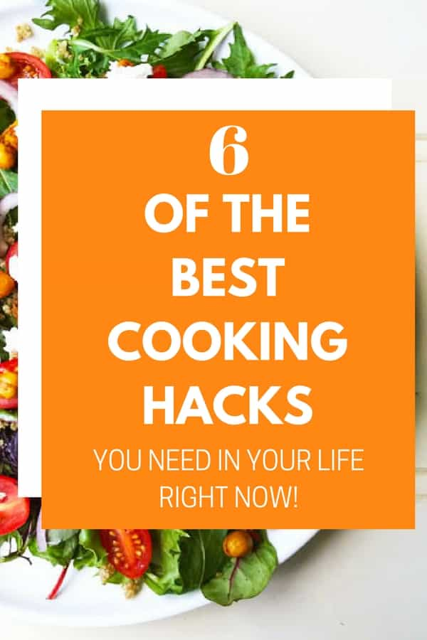 6 of the best cooking hacks you need in your life right now!