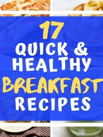 "Collage of breakfast images with text overlay ""17 quick & healthy breakfast recipes""."