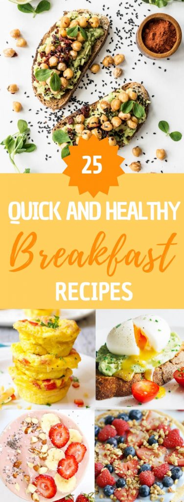 """a collage of breakfast recipes with text overlay that reads """"25 quick and healthy breakfast recipes"""""""