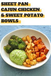 sheet pan cajun chicken and sweet potato bowls