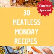 """collage of food images with text overlay that reads """"30 meatless monday recipes - carnivore approved"""""""