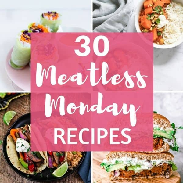"collage of vegetarian recipes with text overlay ""30 meatless monday recipes""."