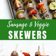 sausage and veggie skewers