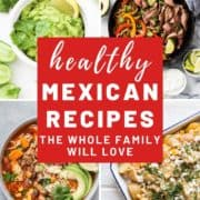 "collage of mexican recipe photos with text overlay ""healthy mexican recipes""."