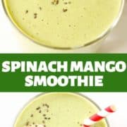 "two green smoothie images with text overlay ""Spinach Mango Smoothie"""