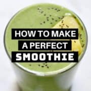 a green smoothie background with how to make a perfect smoothie written on top