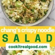 "salad in a large grey bowl with text overlay ""chang's crispy noodle salad""."