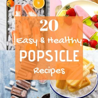 "collage of popsicle images with text overlay that reads ""20 easy & healthy popsicle recipes"""