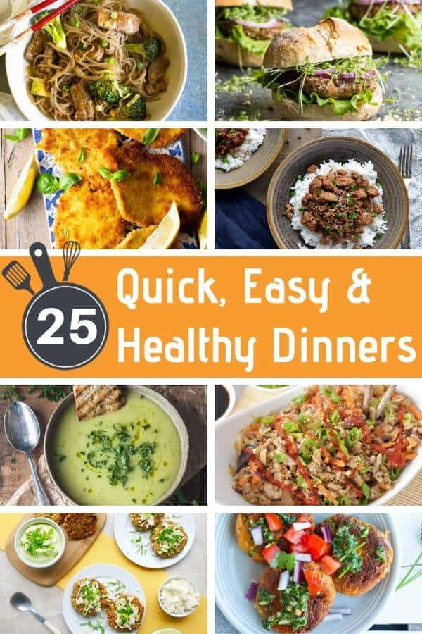 "collage of dinner recipes with text overlay ""25 quick, easy & healthy dinners""."