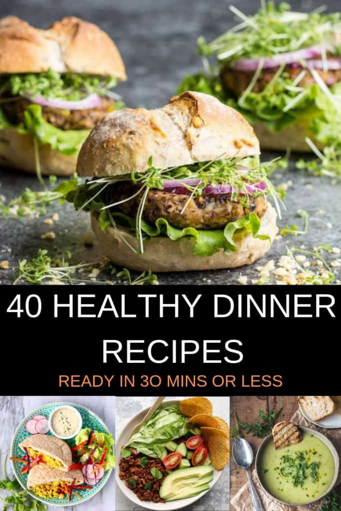 "collage of healthy dinner recipe images with text overlay that reads ""40 healthy dinner recipes - ready in 30 mins or less"""