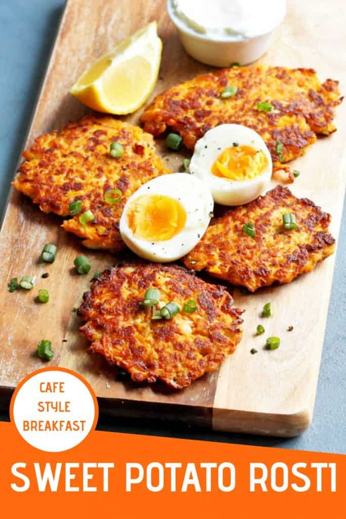 """sweet potato rosti on a wooden board with text overlay that reads """"sweet potato rosti - cafe style breakfast"""""""