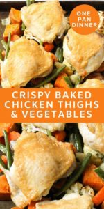 multiple images of crispy baked chicken thighs & vegetables with text overlay.