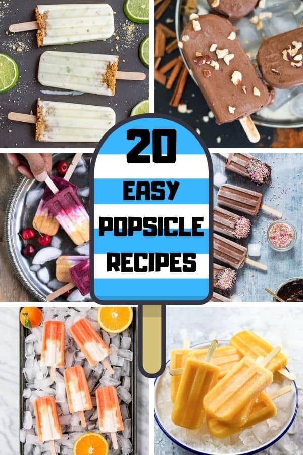 """collage of 6 popsicle images with text overlay """"20 easy popsicle recipes""""."""