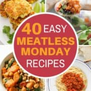 "multiple images of meals with text overlay ""40 easy meatless monday recipes""."