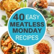 """multiple images of meals with text overlay """"40 easy meatless monday recipes""""."""