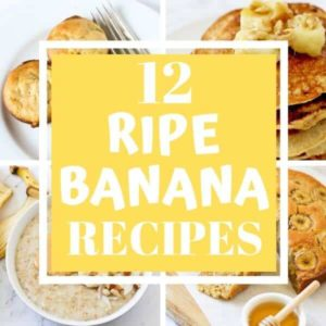 "a collage of banana recipes with text overlay ""12 ripe banana recipes""."