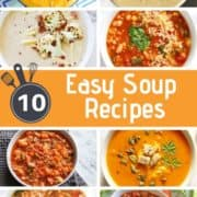 """a collage of soup images with text overlay """"10 easy soup recipes""""."""