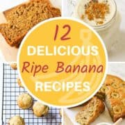 "multiple images with text overlay ""12 delicious ripe banana recipes""."