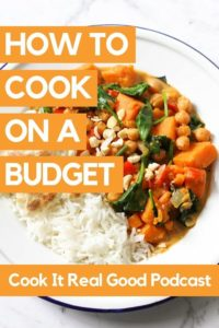 "A plate of curry with text overlay ""how to cook on a budget - cook it real good podcast""."