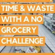 "Image of a shopping cart with text overlay"" save money, time and waste with a no grocery challenge""."