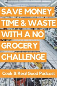 """Image of a shopping cart with text overlay"""" save money, time and waste with a no grocery challenge""""."""