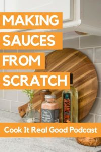 "various ingredients on a kitchen bench with text overlay ""making sauces from scratch""."