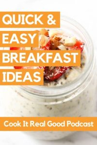 "A glass jar of overnight oats with text overlay ""Quick & Easy Breakfast Ideas""."