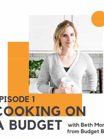 """Picture of a blonde woman with text overlay that reads """"episode 1 - cooking on a budget with Beth Moncel from Budget Bytes""""."""