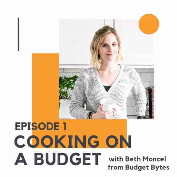 "Picture of a blonde woman with text overlay that reads ""episode 1 - cooking on a budget with Beth Moncel from Budget Bytes""."