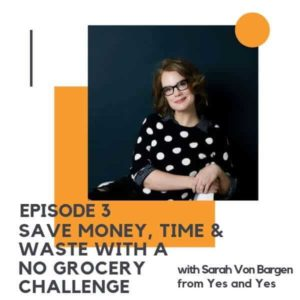 """Image of a lady with red hair with text overlay """"episode 2 - save money, time and waste with a no grocery challenge"""""""