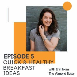 """Image of a brunette woman with text overlay """"Episode 5 - Quick & Healthy Breakfast Ideas""""."""