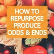 "Image of fresh produce in brown paper bags with text overlay ""How to Repurpose Produce Odds & Ends""."