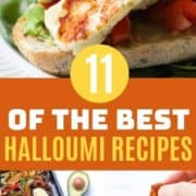 """collage of halloumi images with text overlay """"11 of the best halloumi recipes""""."""