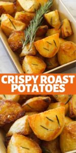 """Crispy roast potatoes in a serving tray with rosemary sprigs on top with text overlay """"crispy roast potatoes""""."""