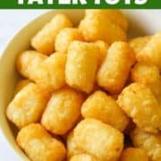 "A plate of tater tots with text overlay ""Air Fryer Tater Tots""."
